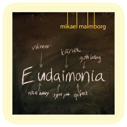 Mikael Malmborg Eudaimonia