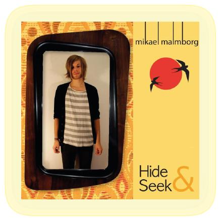 Mikael Malmborg - Hide & Seek