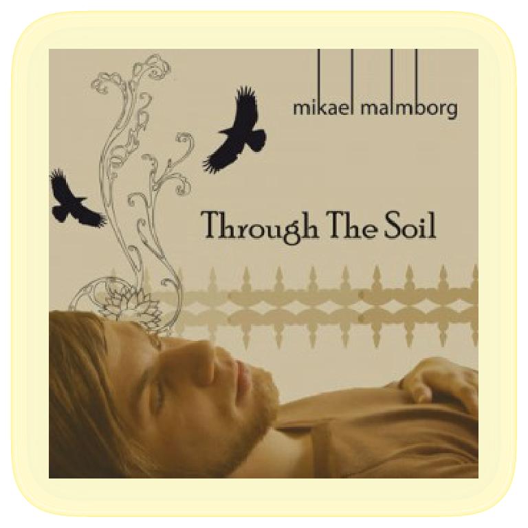 Mikael Malmborg - Through The Soil